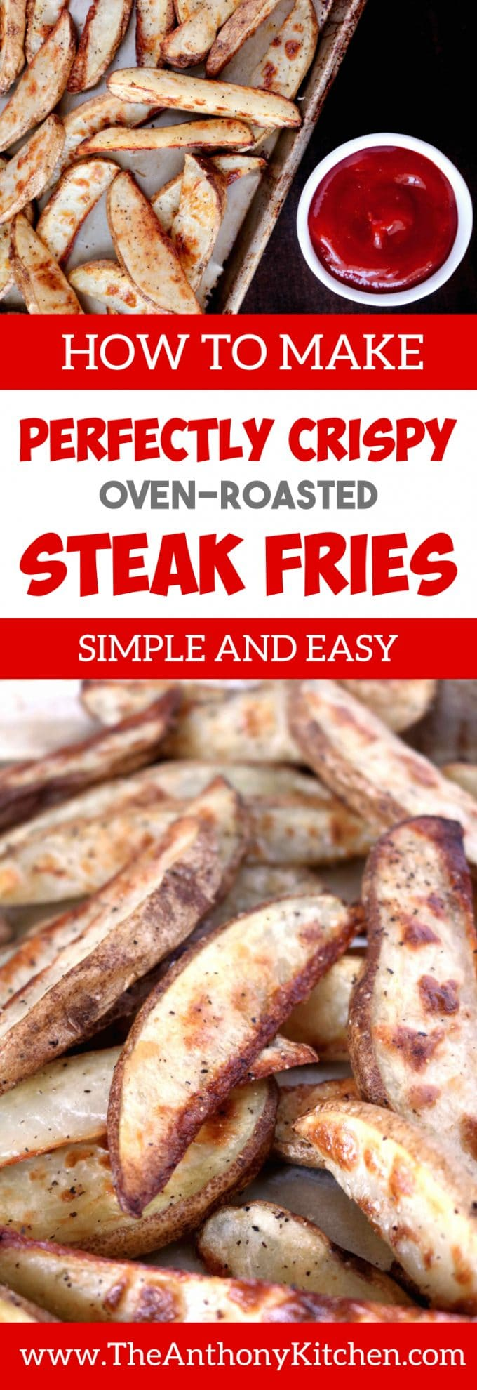 PERFECT OVEN ROASTED STEAK FRIES