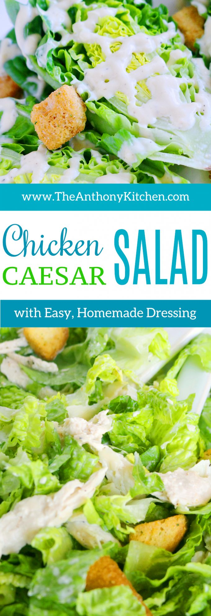 EASY CAESAR SALAD WITH CHICKEN AND HOMEMADE DRESSING