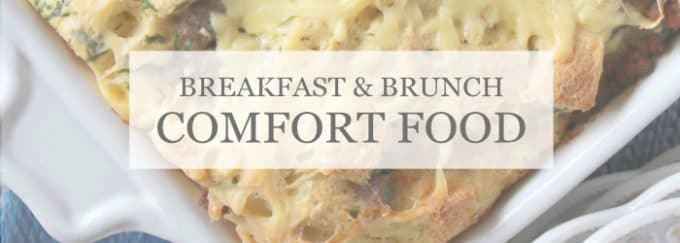 BREAKFAST AND BRUNCH COMFORT FOOD