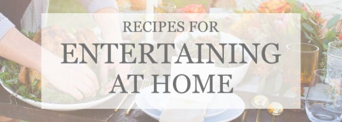 recipes for entertaining at home