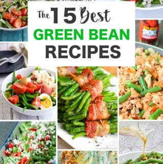 The Best Fresh Green Bean Recipes | Over 15 Stellar Recipes to Choose From
